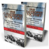 1918—Catastrophe to Victory: Volume 2—The Allied 'Hundred Days' Offensive, August-November 1918