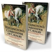 Wellington's Commander of Cavalry: the Early Life and Military Career of Stapleton Cotton