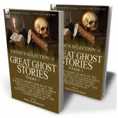 The Critic's Selection of Great Ghost Stories: Volume 1—Twenty Short Stories of the Strange and Unusual Including 'The Spectre of Tappington', 'To Let', 'The Story of the Inexperienced Ghost' and 'The Crooked Branch
