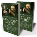 The Critic's Selection of Great Ghost Stories: Volume 2—Twenty-Two Short Stories of the Strange and Unusual Including 'John Charrington's Wedding', 'The Ghost at the Rath', 'The Shadow of a Shade', 'The Old Nurse's Story' and 'The Botathen Ghost'