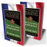 The Complete Escapades of The Scarlet Pimpernel—Volume 2: The Elusive Pimpernel & Eldorado