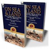 On Sea & Land: Small Wars, Minor Actions and Naval Brigades—A Military History of the Royal Navy Volume 1 1816-1856