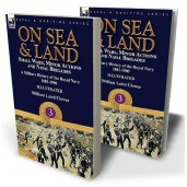 On Sea & Land: Small Wars, Minor Actions and Naval Brigades—A Military History of the Royal Navy Volume 3 1881-1900