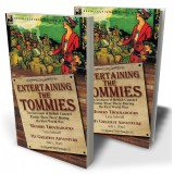 Entertaining the Tommies: Two Accounts of British Concert Parties 'Over There' During the First World War—Modern Troubadours by Lena Ashwell & My Greatest Adventure by Ada L. Ward