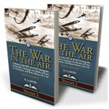 The War in the Air—Volume 2: a History of the RFC & RNAS During the Dardanelles Campaign, the Battles of Loos & the Somme, and Home Waters 1915-1