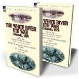 The White River Ute War Colorado, 1879