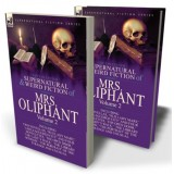 The Collected Supernatural and Weird Fiction of Mrs Oliphant: Volume 2