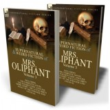 The Collected Supernatural and Weird Fiction of Mrs Oliphant: Volume 3