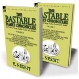 The Collected Young Readers Fiction of E. Nesbit—Volume 2: The Bastable Family Chronicles
