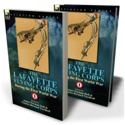 The Lafayette Flying Corps—During the First World War: Volume 1