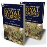 The History of the Royal Marines: the Early Years 1664-1842: Volume 1