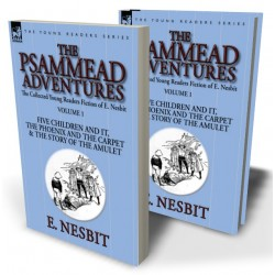 The Collected Young Readers Fiction of E. Nesbit—Volume 1: The Psammead Adventures
