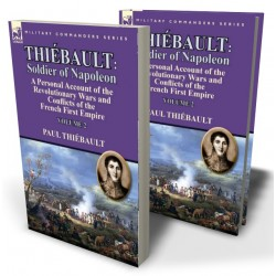 Thiébault: Soldier of Napoleon: Volume 2