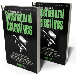 The First Leonaur Book of Supernatural Detectives