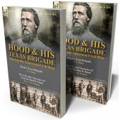 Hood & His Texas Brigade During the American Civil War