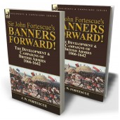 Sir John Fortescue's Banners Forward!—The Development & Campaigns of British Armies 1066-1642