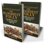 Sir John Fortescue's The Bloodiest Folly: the British Army in Afghanistan 1837-42