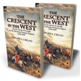 The Crescent in the West: the Invasions of Europe by the Ottoman Turkish Empire, 1250-1699