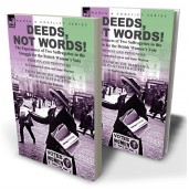 Deeds, Not Words!—the Experiences of Two Suffragettes in the Struggle for the British Women's Vote