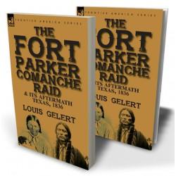The Fort Parker Comanche Raid & its Aftermath, Texas, 1836