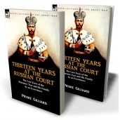 Thirteen Years at the Russian Court: the Last Years of the Romanov Tsar and His Family by an Eyewitness