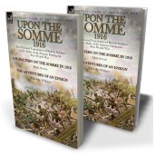 Upon the Somme, 1916: Two Personal Experiences of British Soldiers in the Battle of the Somme During the First World War