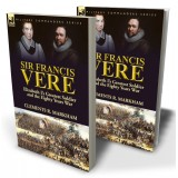 Sir Francis Vere: Elizabeth I's Greatest Soldier and the Eighty Years War