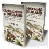 Campaigning in Zuluand: Experiences on Campaign During the Zulu War of 1879 with H. M. 94th (North Worcestershire) Regiment