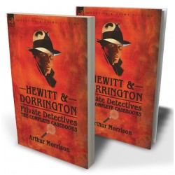 Hewitt & Dorrington Private Detectives: the Complete Casebooks