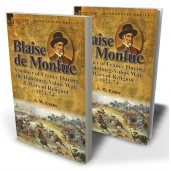 Blaise de Monluc: A Soldier of France During the Habsburg-Valois War & Wars of Religion, 1521-74