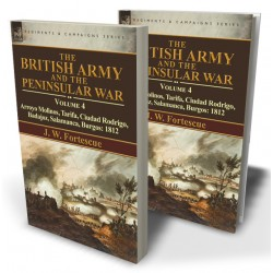 The British Army and the Peninsular War: Volume 4—Arroyo Molinos, Tarifa, Ciudad Rodrigo, Badajoz, Salamanca, Burgos: 1812