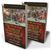 The War for North America: The Struggle between France & Britain for a Continent, The Conquest of New France and The Fall of Canada