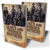 The James and Younger Brothers: the Story of One the Most Notorious and Legendary Outlaw Gangs of the American West