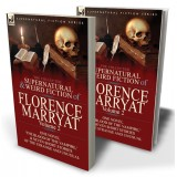 The Collected Supernatural and Weird Fiction of Florence Marryat: Volume 2—One Novel 'The Blood of the Vampire,' & Seven Short Stories of the Strange and Unusual
