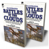 Battles in the Clouds: Accounts of Conflicts in the Sky during the First World War