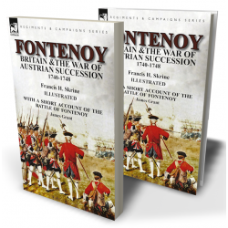 Fontenoy, Britain & The War of Austrian Succession, 1740-1748, With a Short Account of the Battle of Fontenoy