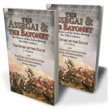 The Assegai and the Bayonet: the History of the Zulus during the 19th Century—The Story of the Zulus by J. Y. Gibson, with Two Zulu Accounts of the Battle of Isandhlwana by Bertram Mitford
