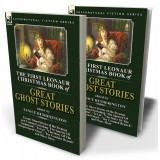 The First Leonaur Christmas Book of Great Ghost Stories: Twenty Short Stories of the Strange and Unusual Including 'The Spectre of Tappington', 'To Let', 'The Story of the Inexperienced Ghost' and 'The Crooked Branch