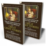 The Second Leonaur Christmas Book of Great Ghost Stories: Twenty-Two Short Stories of the Strange and Unusual Including 'John Charrington's Wedding', 'The Ghost at the Rath', The Shadow of a Shade', 'The Old Nurse's Story', and 'The Botathen Ghost'
