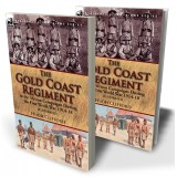 The Gold Coast Regiment in the African Campaigns During the First World War 1914-18