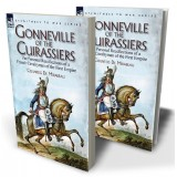 Gonneville of the Cuirassiers: the Personal Recollections of a French Cavalryman of the First Empire
