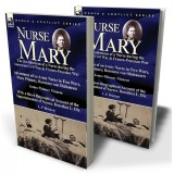 Nurse Mary: the Recollections of a Nurse During the American Civil War & Franco-Prussian War