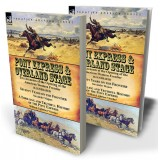Pony Express & Overland Stage: Two Accounts of the Opening of the American Western Frontier