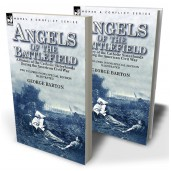 Angels of the Battlefield: a History of the Catholic Sisterhoods During the American Civil War