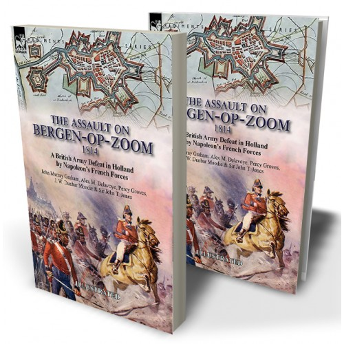The Assault on Bergen-op-Zoom, 1814: a British Army Defeat
