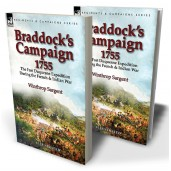 Braddock's Campaign 1755: the Fort Duquesne Expedition During the French & Indian War