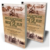 Recollections of the Siege of Kut & After: Two Accounts by Indian Army Officers During the First World War in Mesopotamia—Besieged in Kut and After by Charles H. Barber & A Kut Prisoner by H. C. W. Bishop