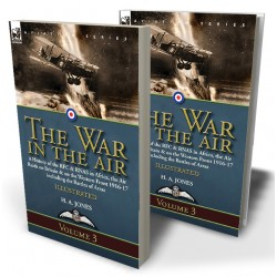 The War in the Air—Volume 3: a History of the RFC & RNAS in Africa, the Air Raids on Britain & on the Western Front 1916-17 including the Battles of Arras