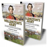 Wellington's Army: the Commanders, Organisation, Tactics and Equipage of the British Army During the Peninsular War, 1809-14