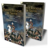 Prince Eugene of Savoy: the Life of a Great Military Commander of the 17th & 18th Centuries
